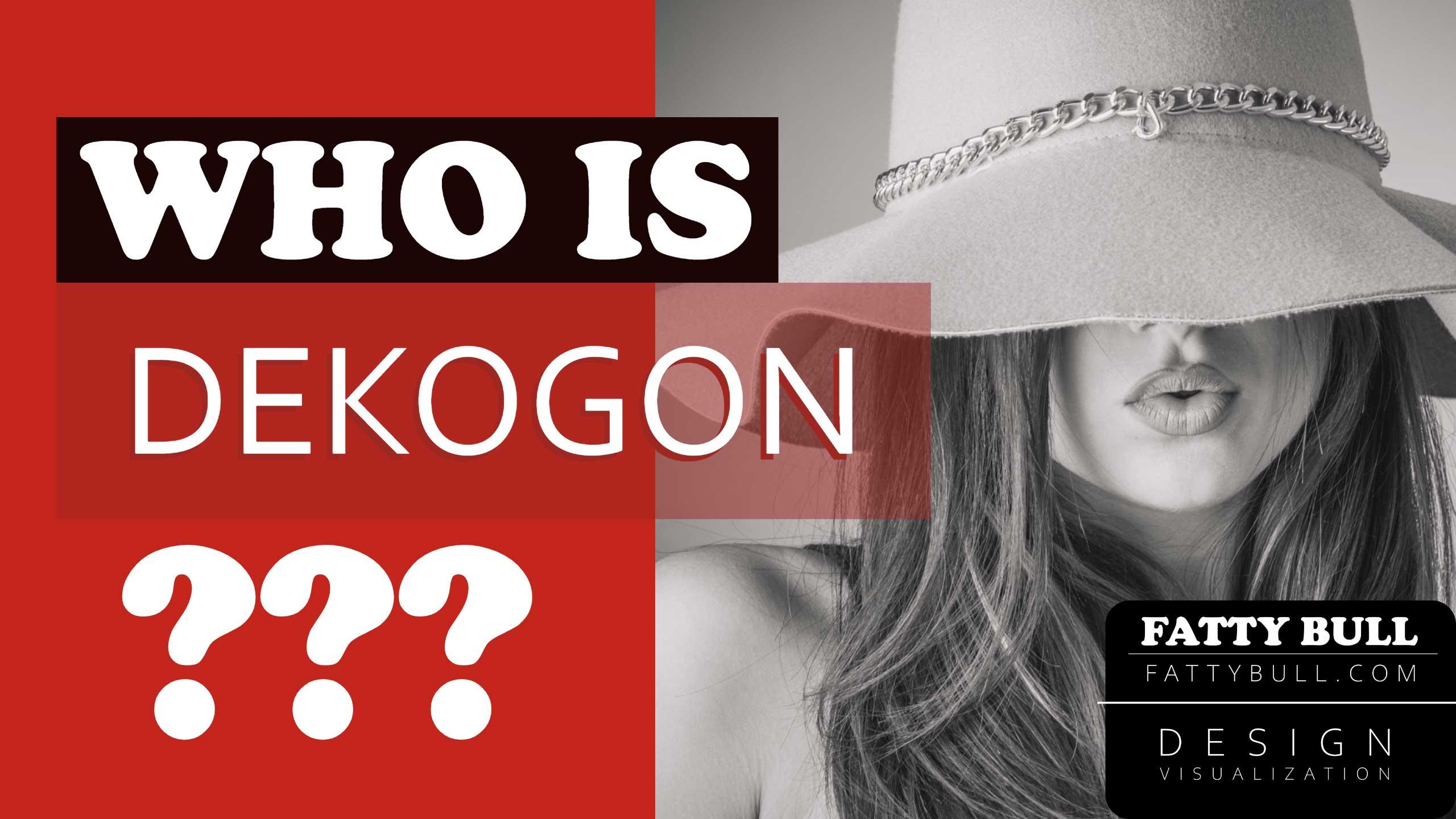 Who is Dekogon